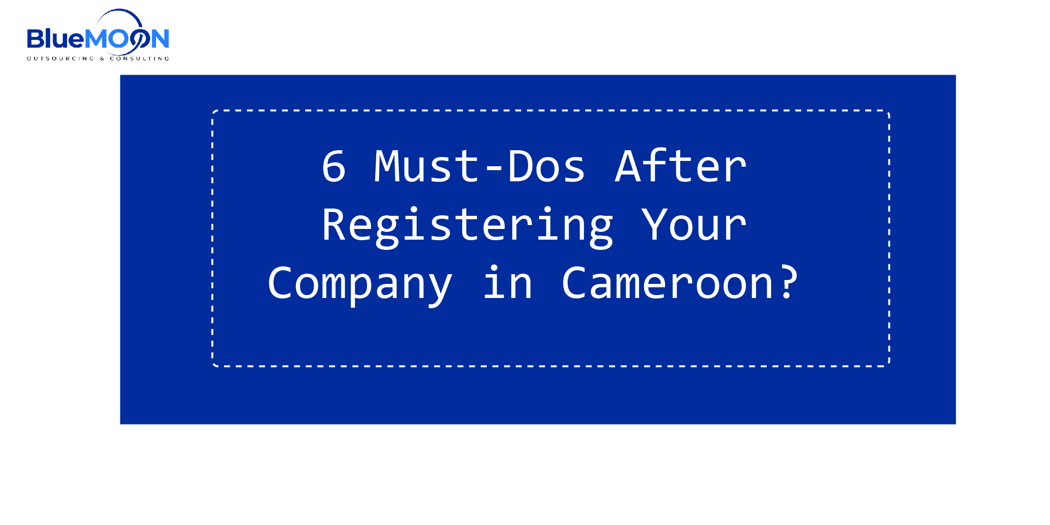 What to do After registering a company in Cameroon